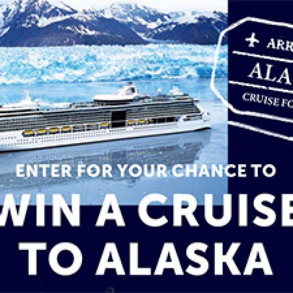 Win a Cruise to Alaska
