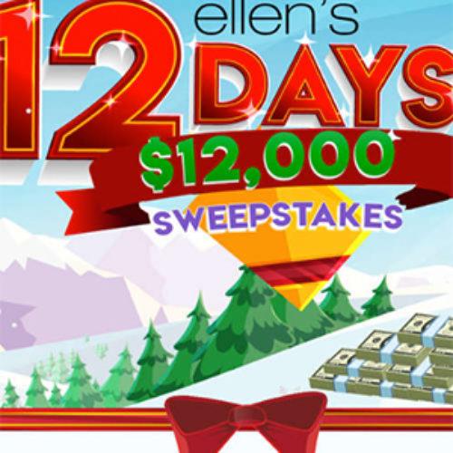 Ellen's 12 Days Sweepstakes: Win $12,000