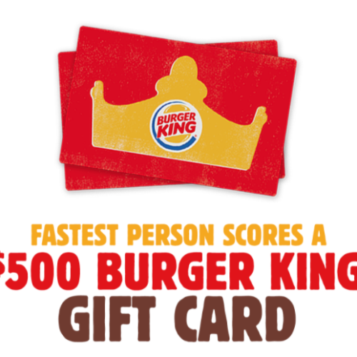 Win a $500 Burger King Gift Card