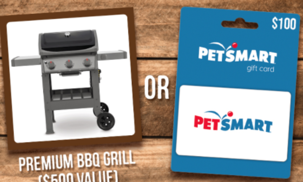 Win a Premium BBQ Grill or PetSmart Gift Card